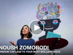 How Boredom can lead to brilliant ideas